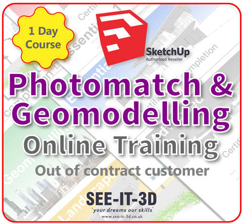 Official SketchUp Training - Master Photomatching and Geomodels ONLINE-No Contract-1 Day Course