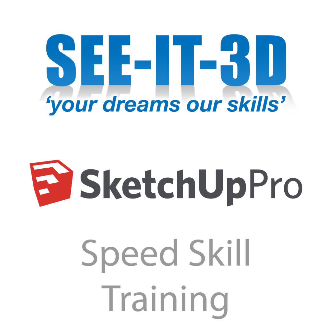 SEEIT3D-SketchUp Flexible ONLINE STUDENT Speed Skill Training